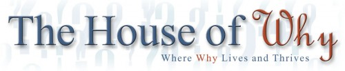 The House of Why